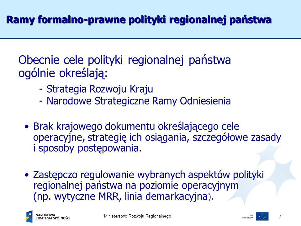 Obecnie cele polityki regionalnej państwa ogólnie określają: