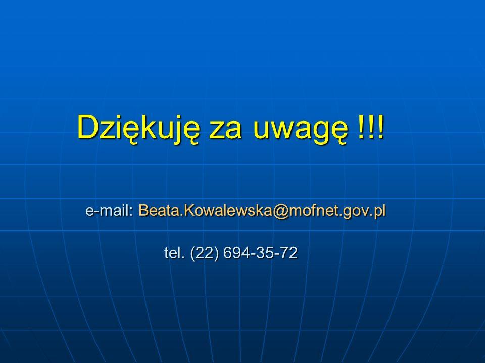 Dziękuję za uwagę. e-mail: Beata. Kowalewska@mofnet. gov. pl tel