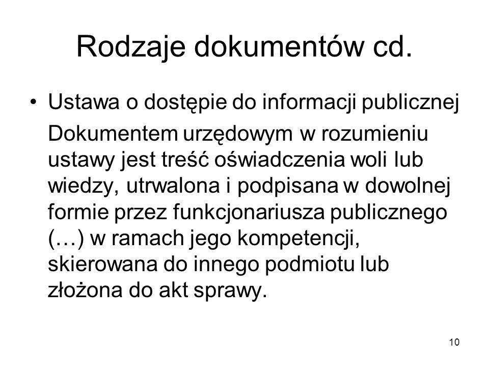 Rodzaje dokumentów cd. Ustawa o dostępie do informacji publicznej