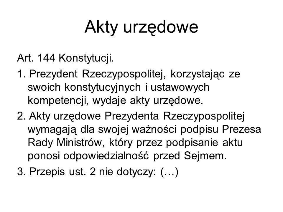 Akty urzędowe Art. 144 Konstytucji.
