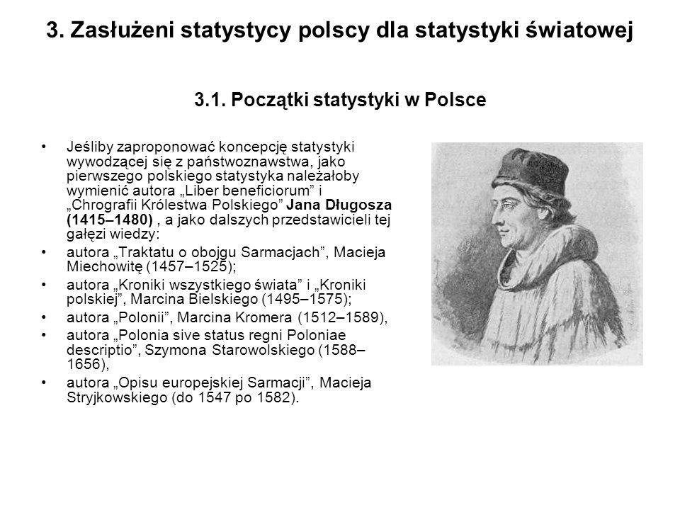 3. Zasłużeni statystycy polscy dla statystyki światowej 3. 1