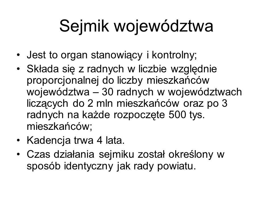 Sejmik województwa Jest to organ stanowiący i kontrolny;