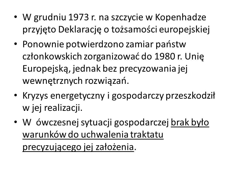 W grudniu 1973 r. na szczycie w Kopenhadze przyjęto Deklarację o tożsamości europejskiej