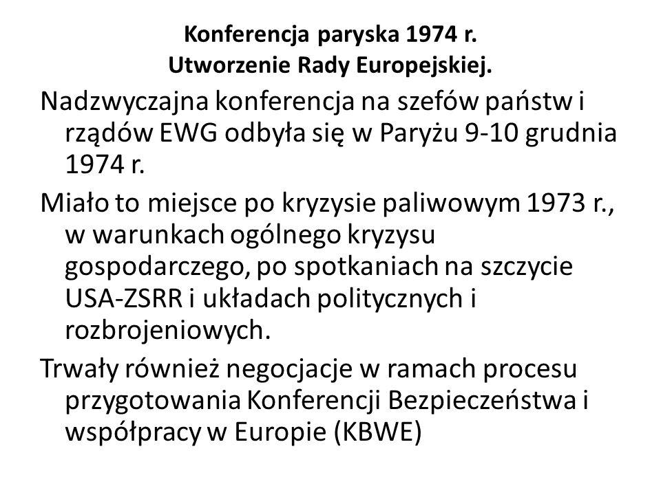 Konferencja paryska 1974 r. Utworzenie Rady Europejskiej.