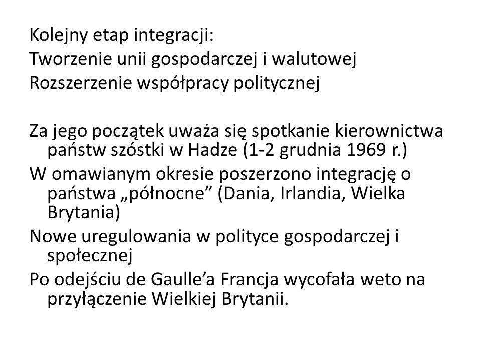 """Kolejny etap integracji: Tworzenie unii gospodarczej i walutowej Rozszerzenie współpracy politycznej Za jego początek uważa się spotkanie kierownictwa państw szóstki w Hadze (1-2 grudnia 1969 r.) W omawianym okresie poszerzono integrację o państwa """"północne (Dania, Irlandia, Wielka Brytania) Nowe uregulowania w polityce gospodarczej i społecznej Po odejściu de Gaulle'a Francja wycofała weto na przyłączenie Wielkiej Brytanii."""