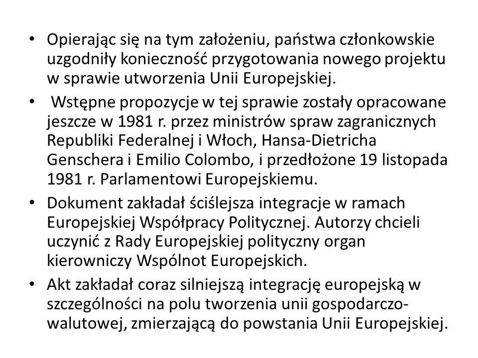 Opierając się na tym założeniu, państwa członkowskie uzgodniły konieczność przygotowania nowego projektu w sprawie utworzenia Unii Europejskiej.