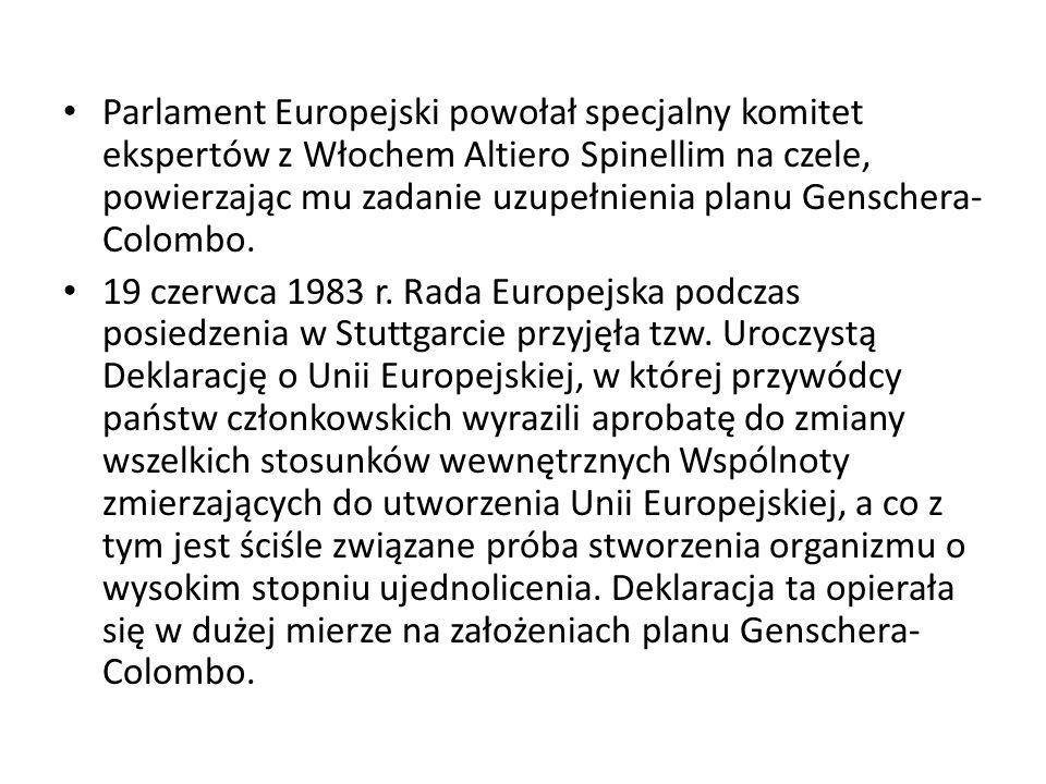 Parlament Europejski powołał specjalny komitet ekspertów z Włochem Altiero Spinellim na czele, powierzając mu zadanie uzupełnienia planu Genschera-Colombo.