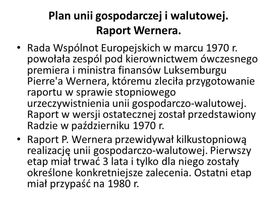 Plan unii gospodarczej i walutowej. Raport Wernera.