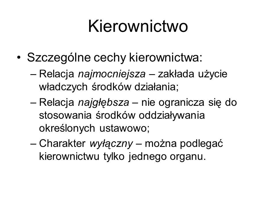 Kierownictwo Szczególne cechy kierownictwa: