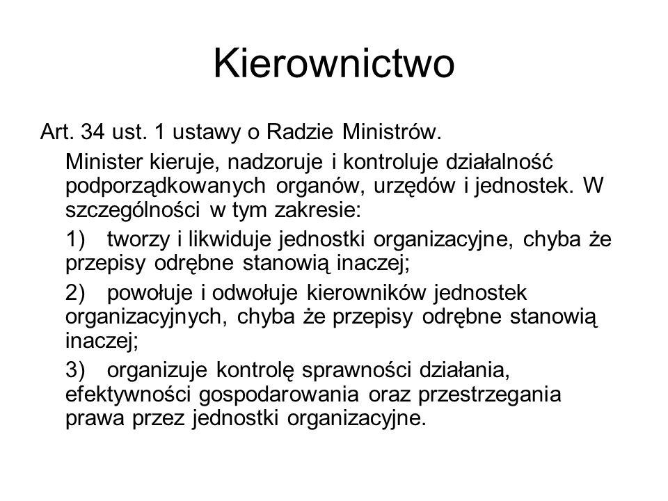 Kierownictwo Art. 34 ust. 1 ustawy o Radzie Ministrów.