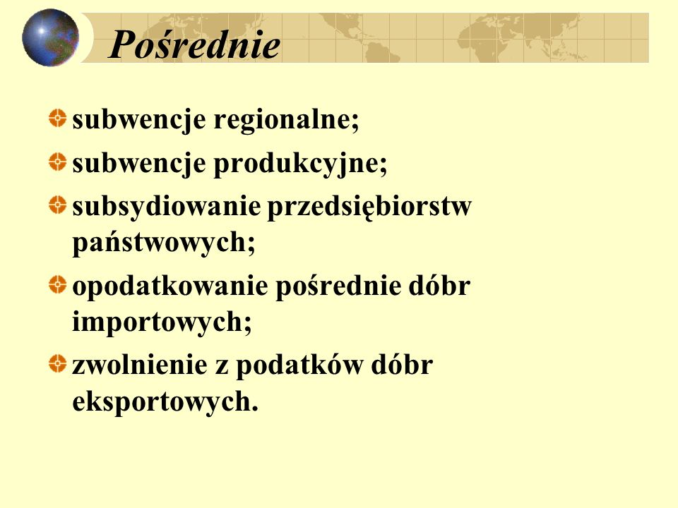 Pośrednie subwencje regionalne; subwencje produkcyjne;