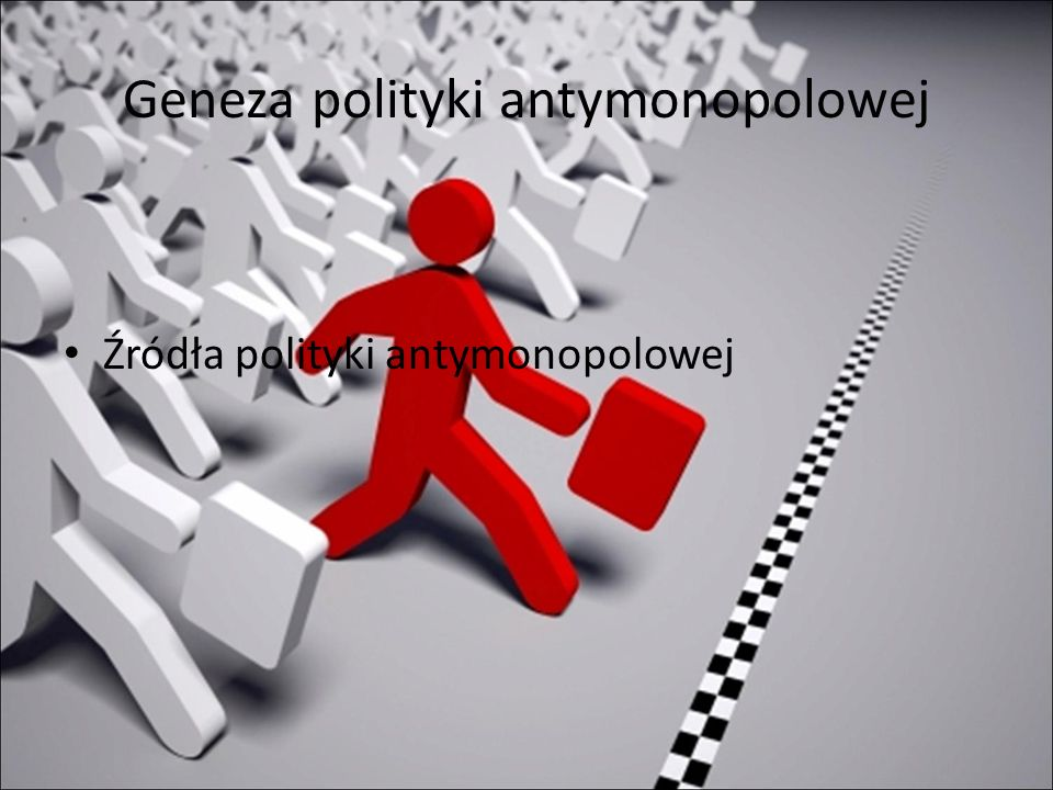 Geneza polityki antymonopolowej
