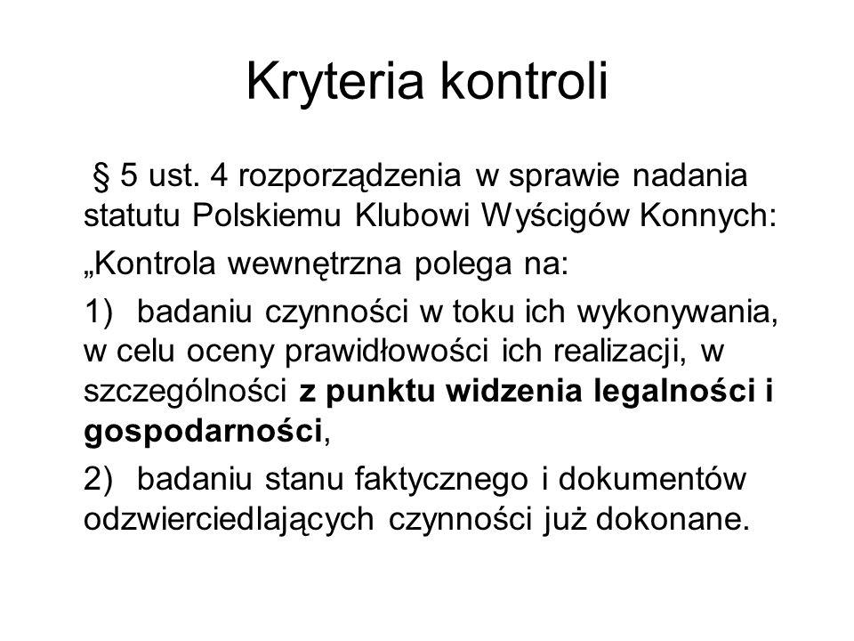 Kryteria kontroli § 5 ust. 4 rozporządzenia w sprawie nadania statutu Polskiemu Klubowi Wyścigów Konnych:
