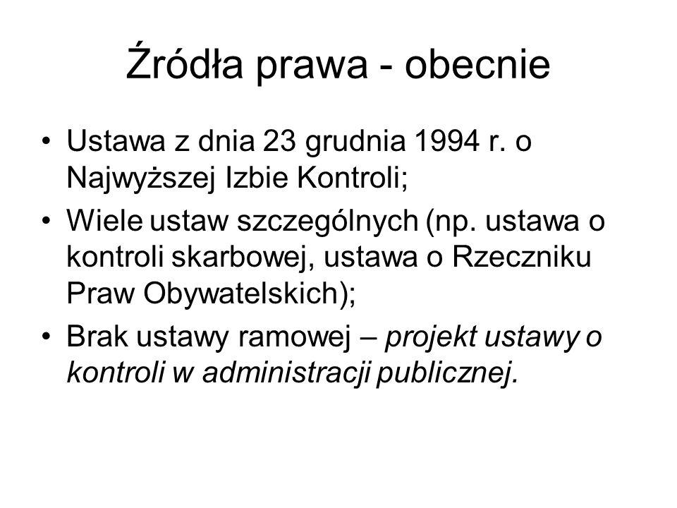 Źródła prawa - obecnie Ustawa z dnia 23 grudnia 1994 r. o Najwyższej Izbie Kontroli;