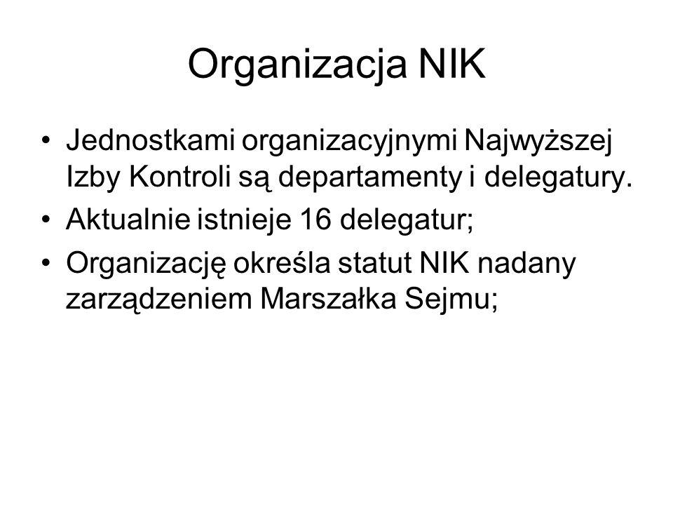 Organizacja NIKJednostkami organizacyjnymi Najwyższej Izby Kontroli są departamenty i delegatury. Aktualnie istnieje 16 delegatur;