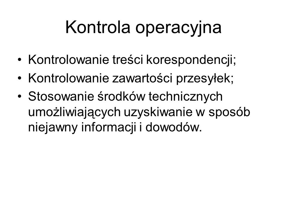Kontrola operacyjna Kontrolowanie treści korespondencji;