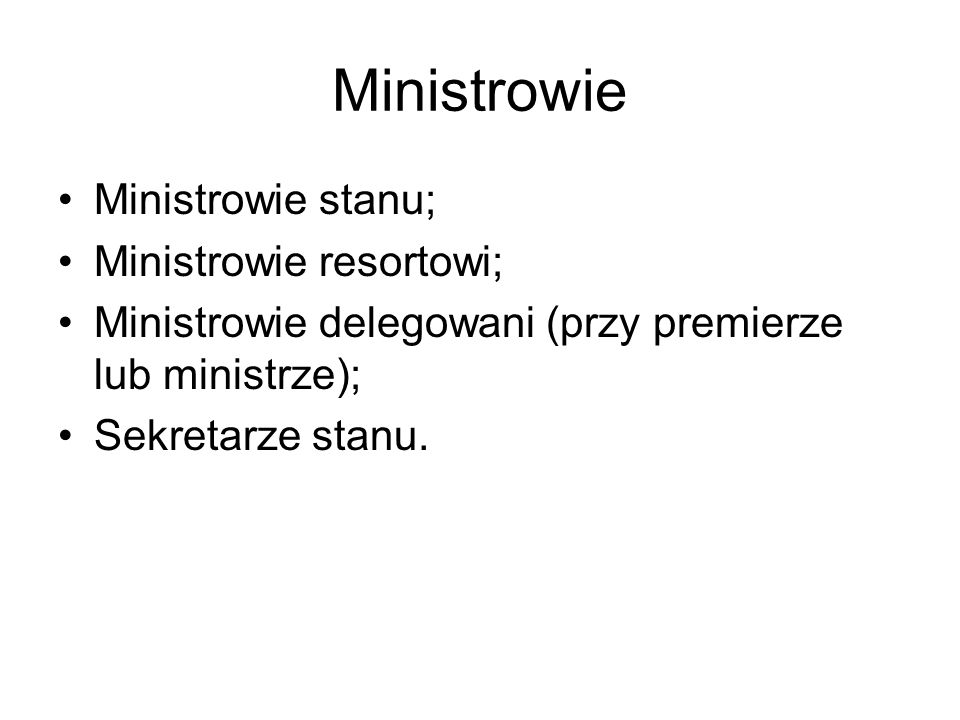 Ministrowie Ministrowie stanu; Ministrowie resortowi;