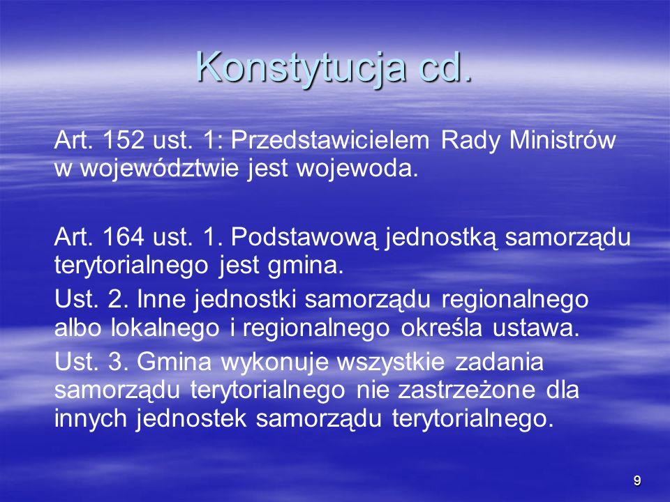Konstytucja cd. Art. 152 ust. 1: Przedstawicielem Rady Ministrów w województwie jest wojewoda.