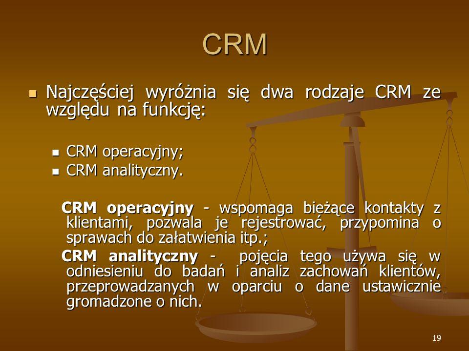 CRM Najczęściej wyróżnia się dwa rodzaje CRM ze względu na funkcję: