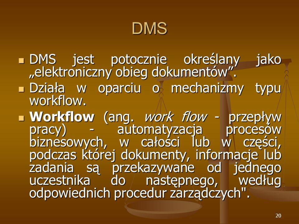 """DMS DMS jest potocznie określany jako """"elektroniczny obieg dokumentów . Działa w oparciu o mechanizmy typu workflow."""