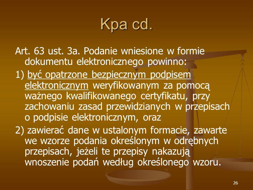 Kpa cd. Art. 63 ust. 3a. Podanie wniesione w formie dokumentu elektronicznego powinno: