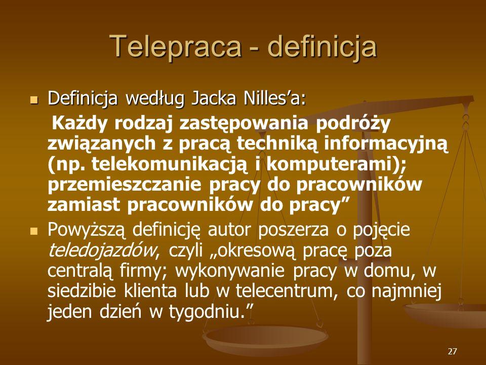Telepraca - definicja Definicja według Jacka Nilles'a: