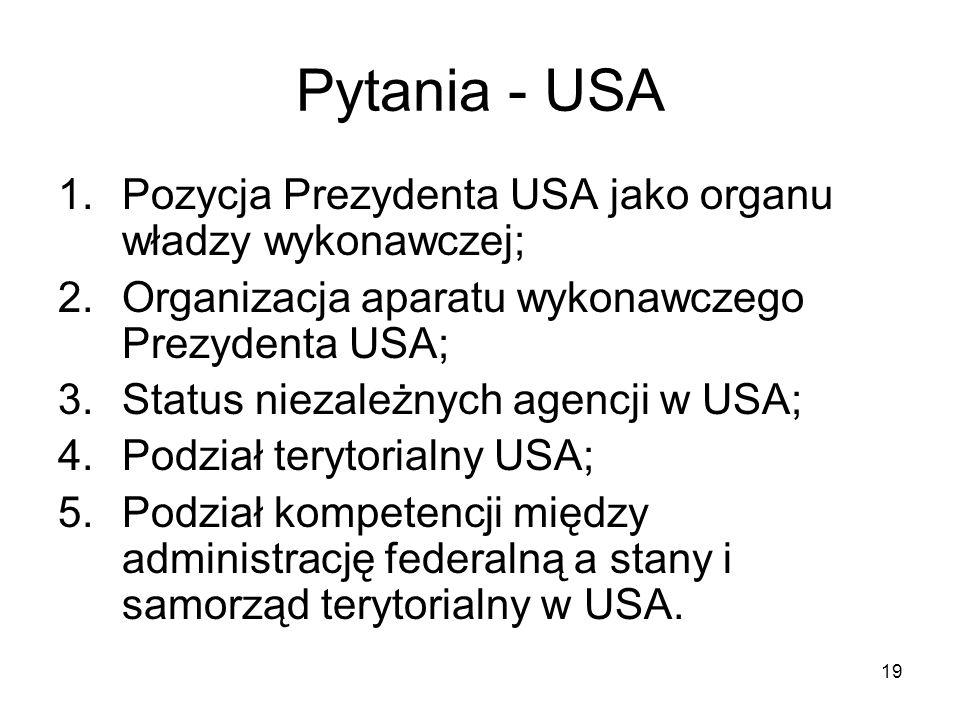 Pytania - USA Pozycja Prezydenta USA jako organu władzy wykonawczej;