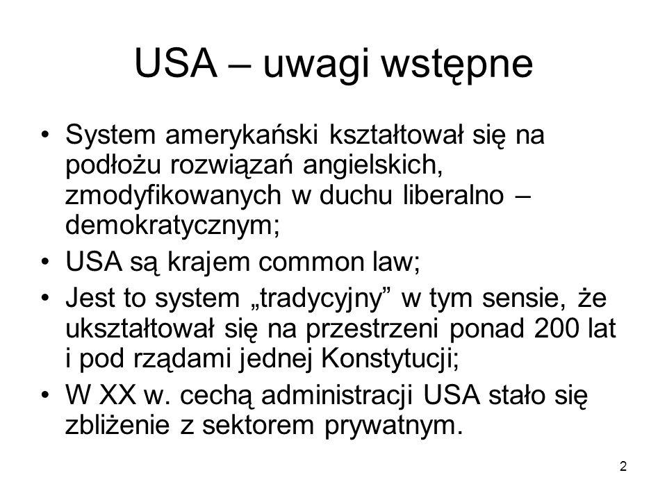 USA – uwagi wstępne System amerykański kształtował się na podłożu rozwiązań angielskich, zmodyfikowanych w duchu liberalno – demokratycznym;