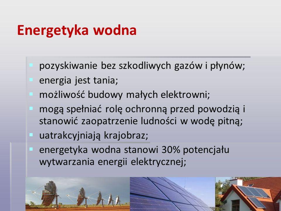 Energetyka wodna pozyskiwanie bez szkodliwych gazów i płynów;