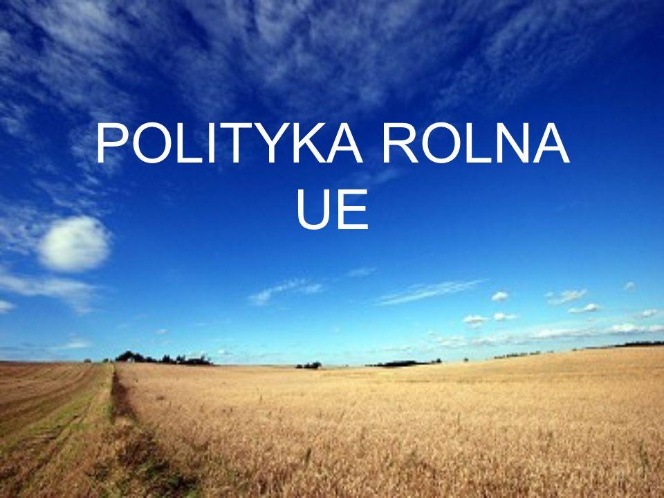 POLITYKA ROLNA UE