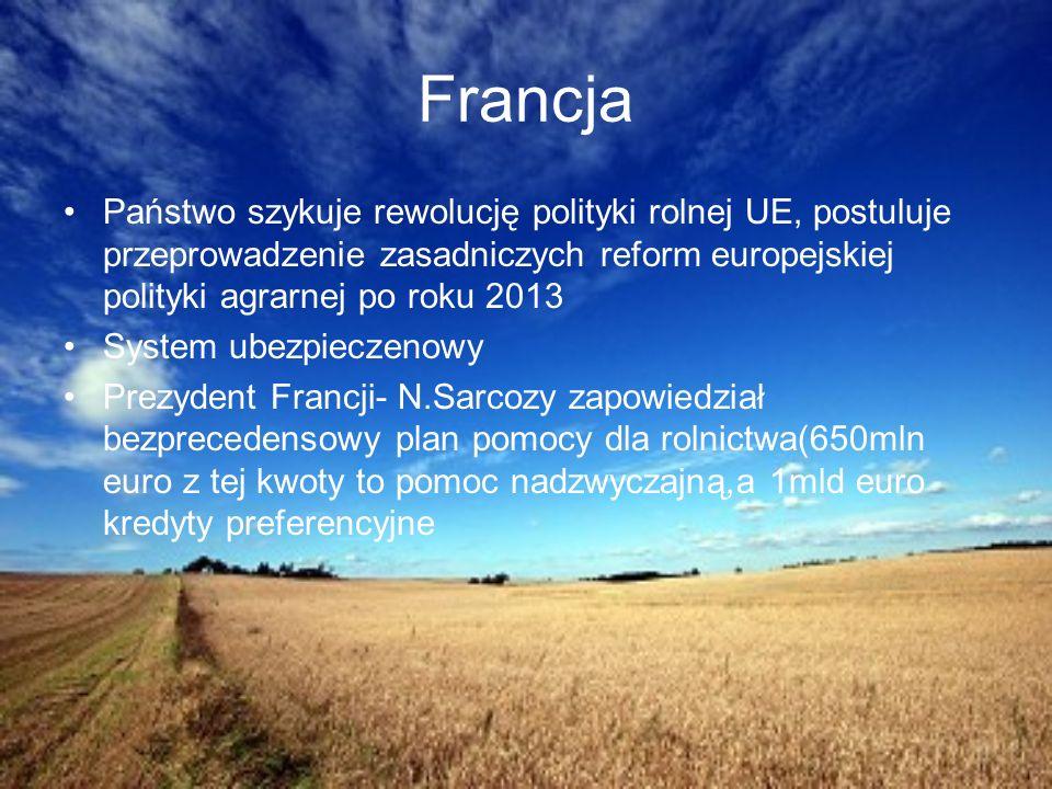 Francja Państwo szykuje rewolucję polityki rolnej UE, postuluje przeprowadzenie zasadniczych reform europejskiej polityki agrarnej po roku 2013.