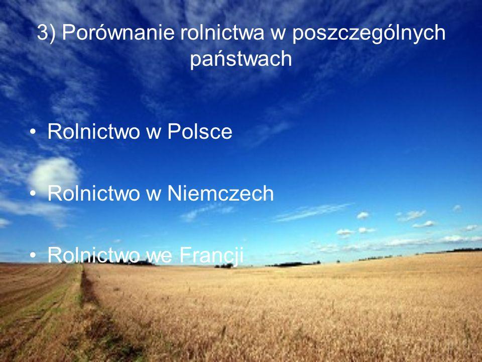 3) Porównanie rolnictwa w poszczególnych państwach