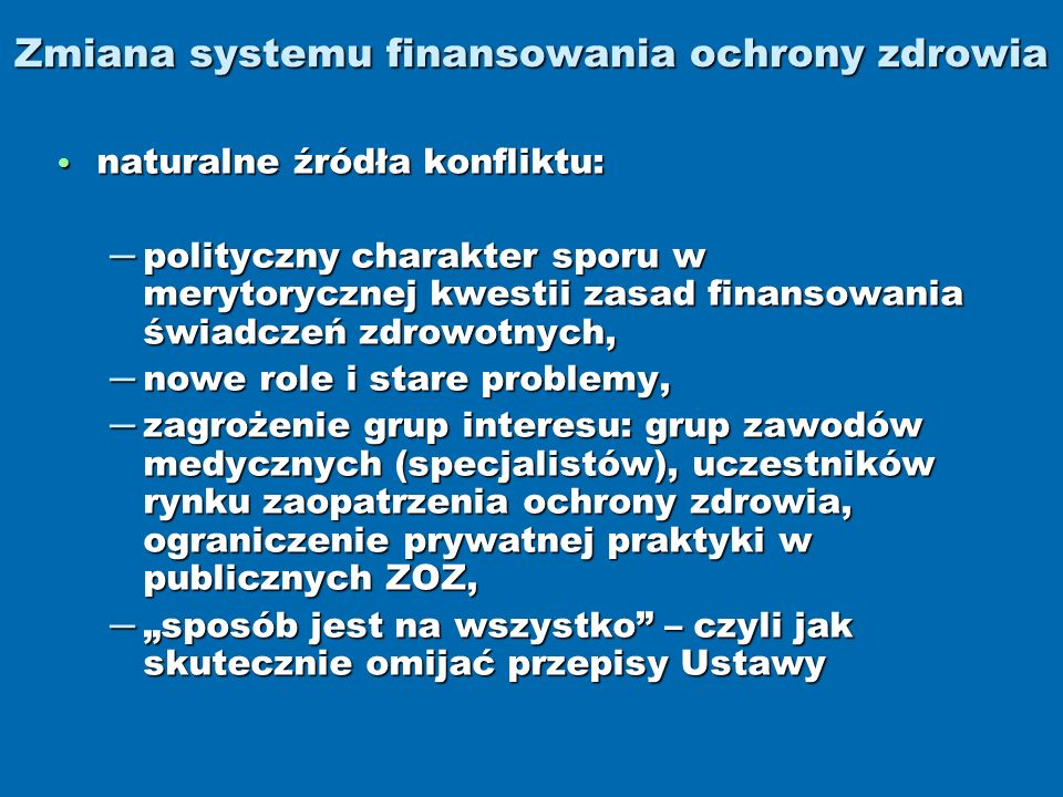 Zmiana systemu finansowania ochrony zdrowia