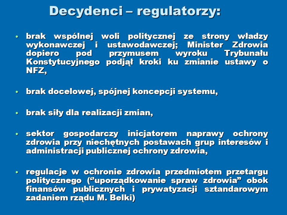 Decydenci – regulatorzy: