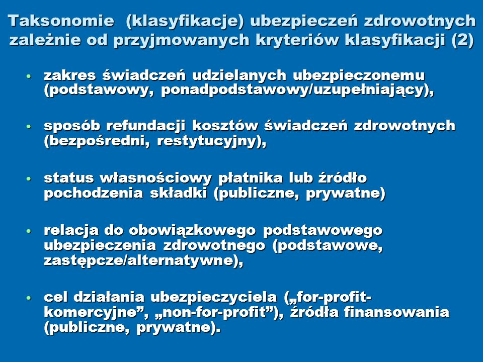 Taksonomie (klasyfikacje) ubezpieczeń zdrowotnych zależnie od przyjmowanych kryteriów klasyfikacji (2)