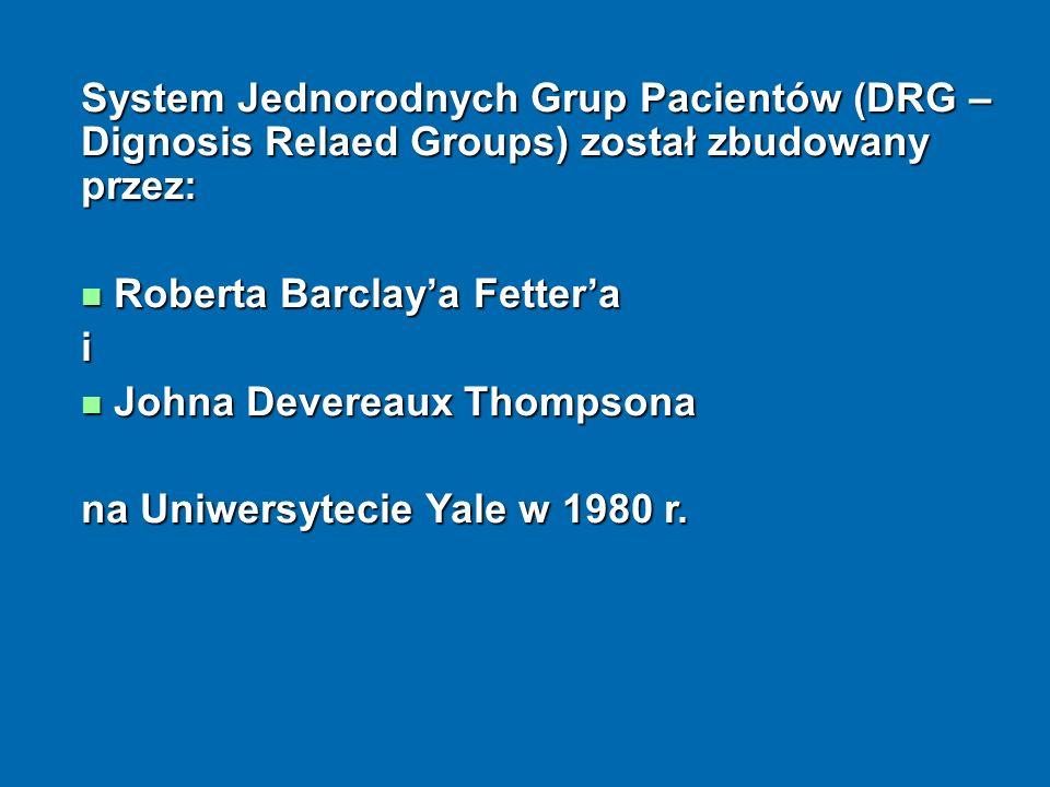 System Jednorodnych Grup Pacientów (DRG – Dignosis Relaed Groups) został zbudowany przez:
