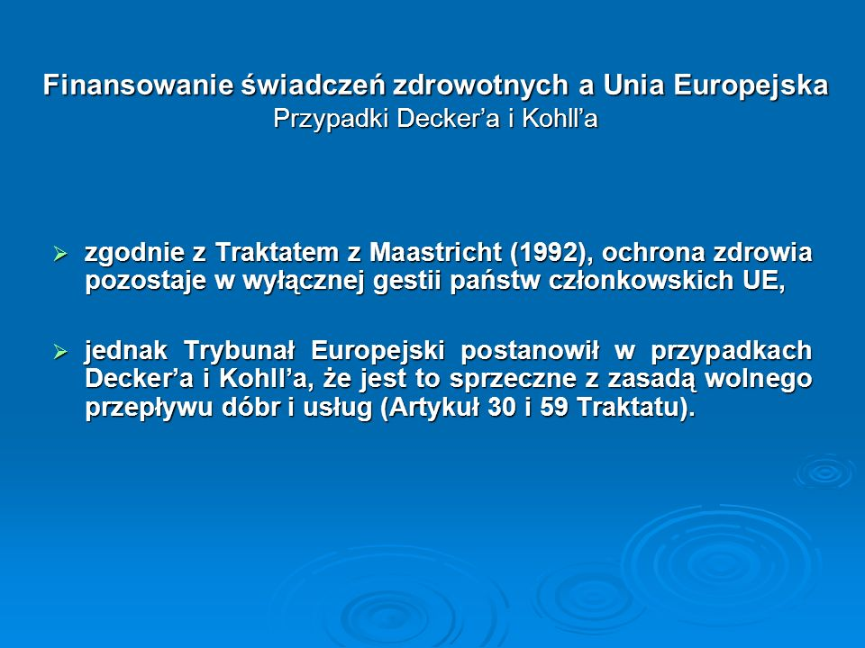 Finansowanie świadczeń zdrowotnych a Unia Europejska Przypadki Decker'a i Kohll'a