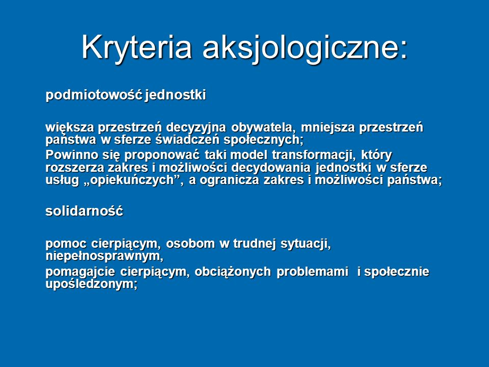 Kryteria aksjologiczne:
