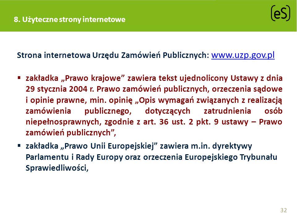 Strona internetowa Urzędu Zamówień Publicznych: www.uzp.gov.pl