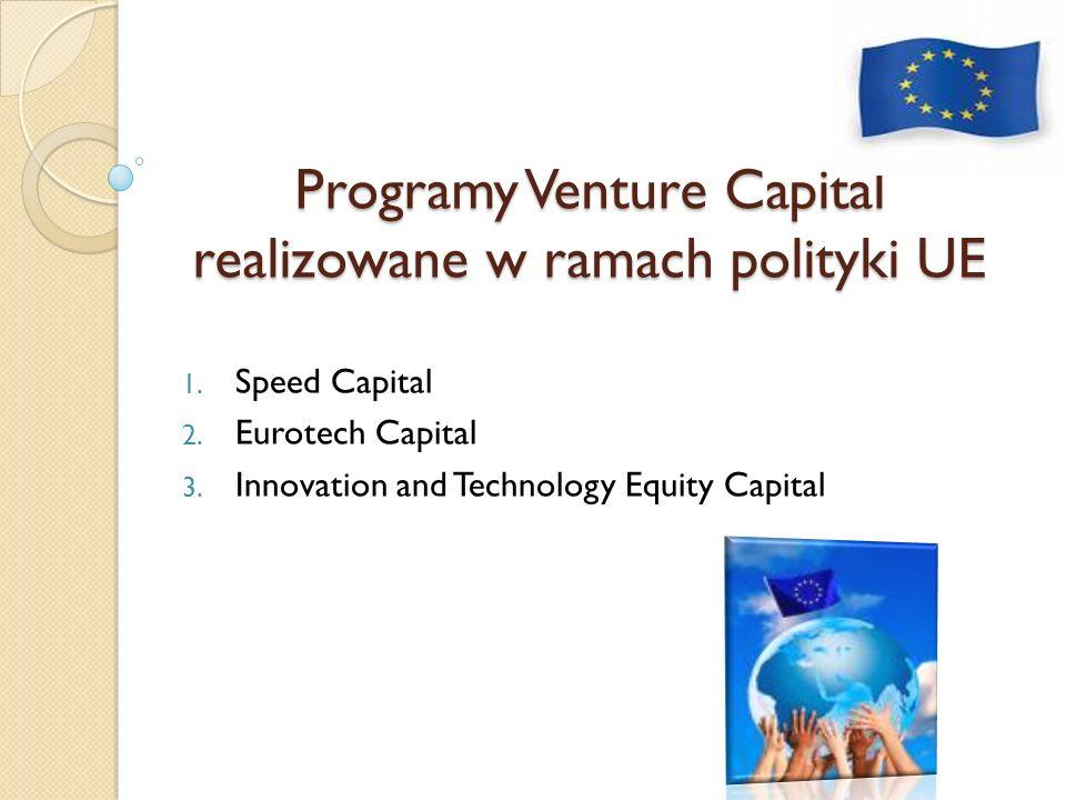 Programy Venture Capital realizowane w ramach polityki UE