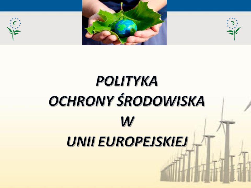 POLITYKA OCHRONY ŚRODOWISKA W UNII EUROPEJSKIEJ