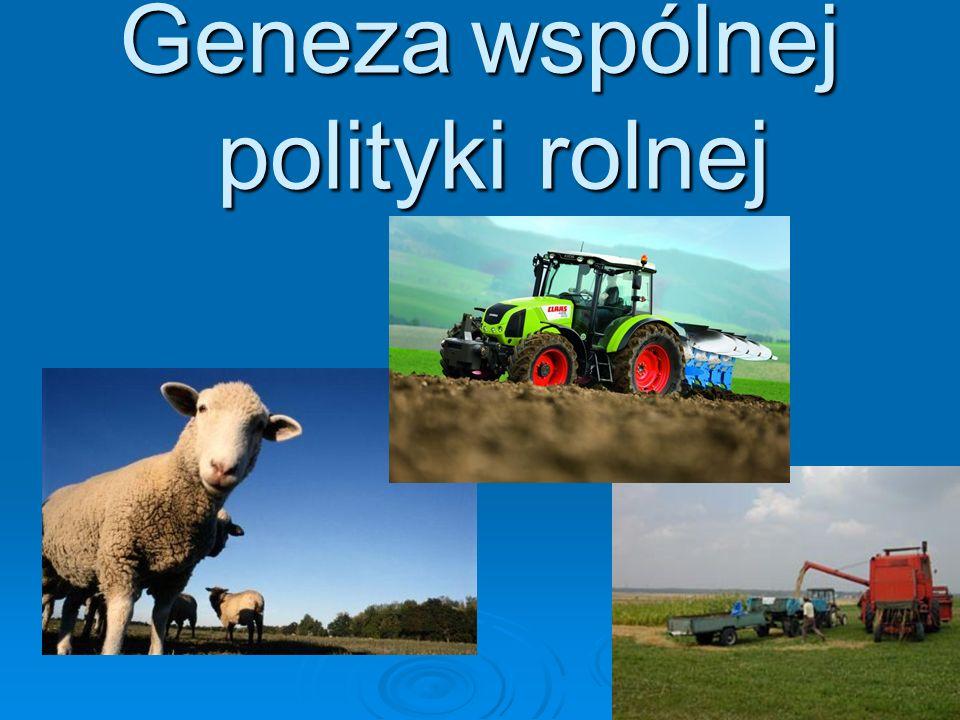 Geneza wspólnej polityki rolnej