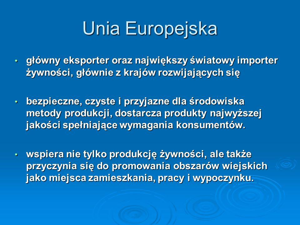 Unia Europejska główny eksporter oraz największy światowy importer żywności, głównie z krajów rozwijających się.