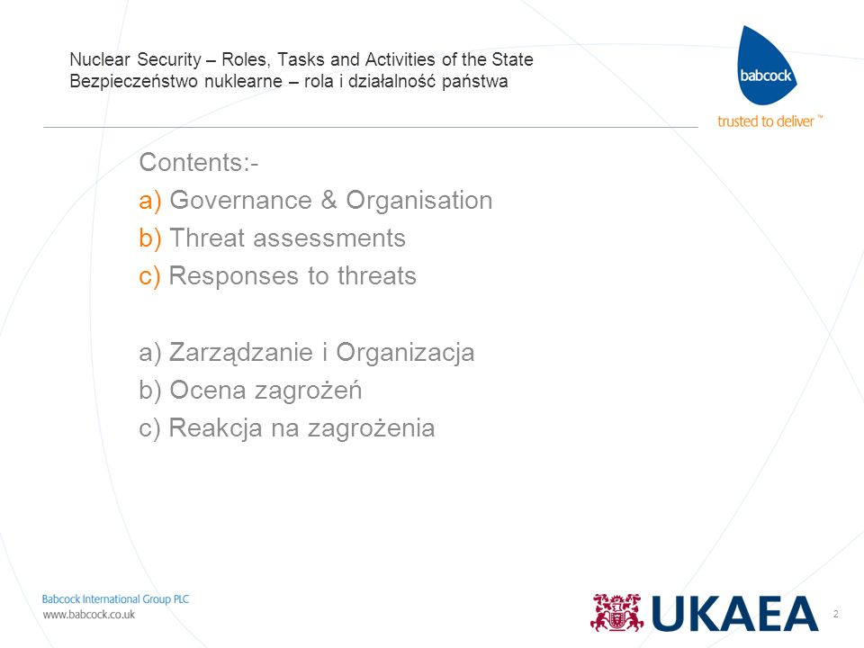Governance & Organisation Threat assessments Responses to threats