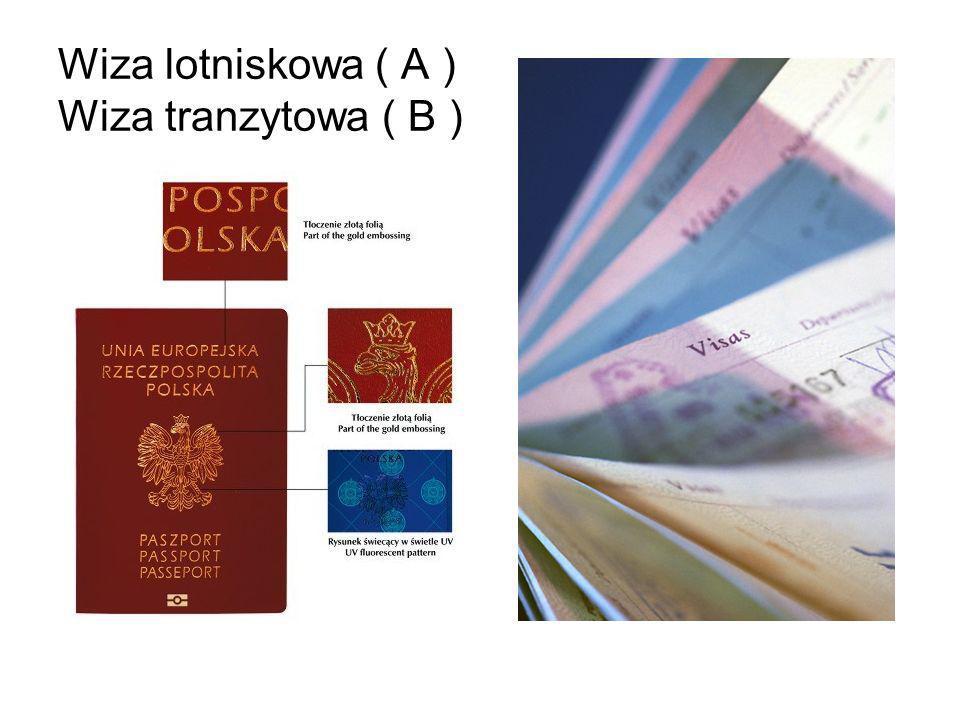 Wiza lotniskowa ( A ) Wiza tranzytowa ( B )