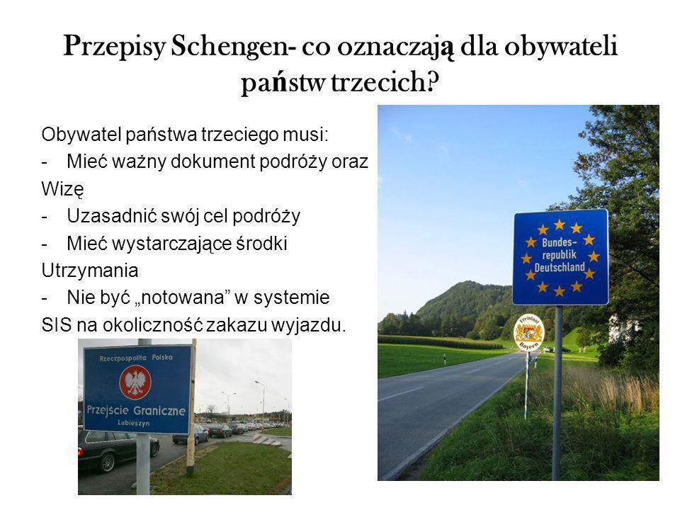 Przepisy Schengen- co oznaczają dla obywateli państw trzecich