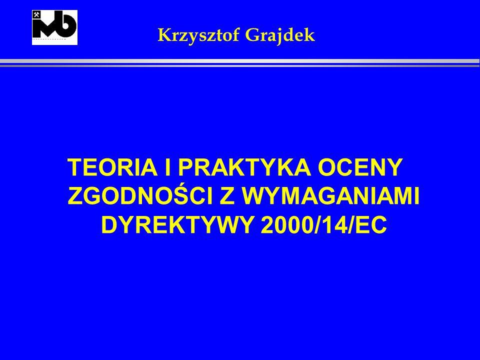 TEORIA I PRAKTYKA OCENY ZGODNOŚCI Z WYMAGANIAMI DYREKTYWY 2000/14/EC