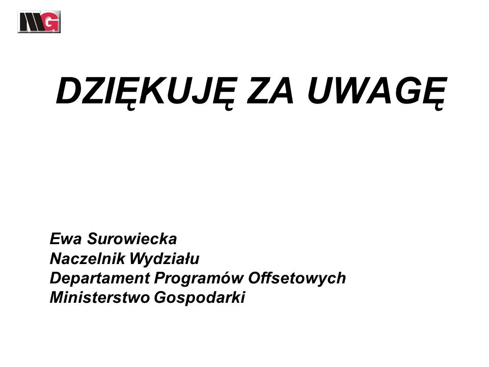 DZIĘKUJĘ ZA UWAGĘ Ewa Surowiecka Naczelnik Wydziału