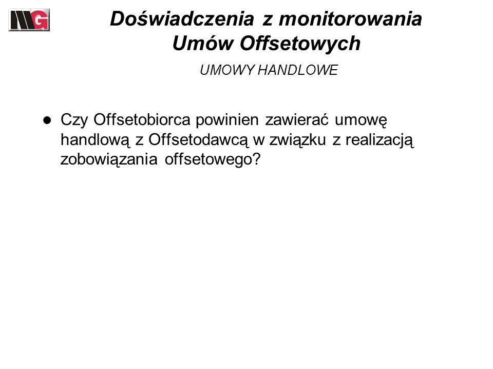 Doświadczenia z monitorowania Umów Offsetowych UMOWY HANDLOWE