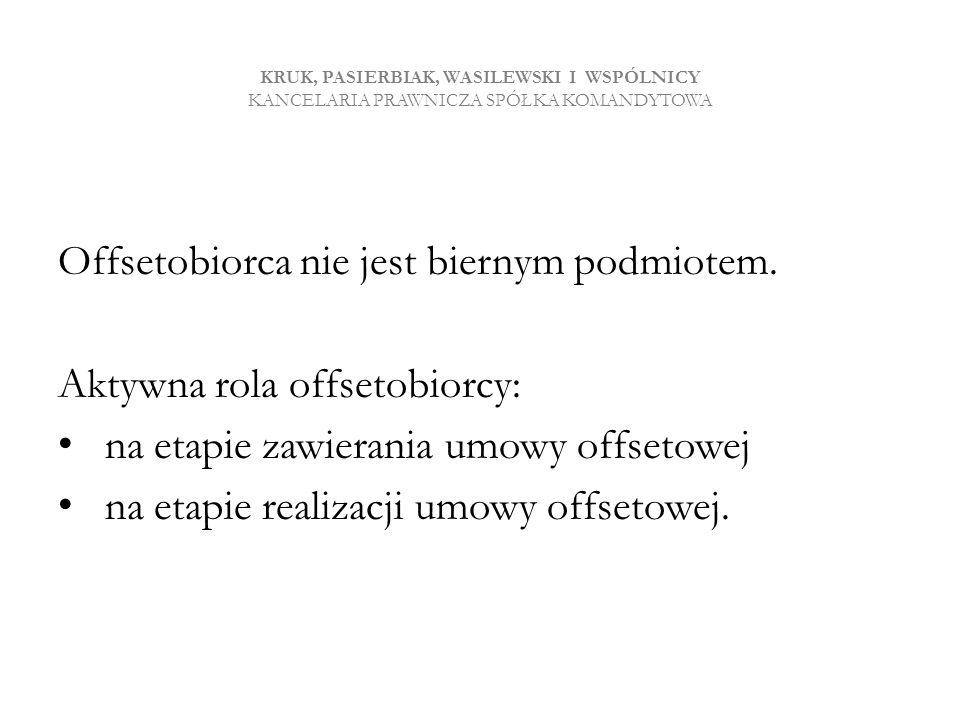 Offsetobiorca nie jest biernym podmiotem. Aktywna rola offsetobiorcy: